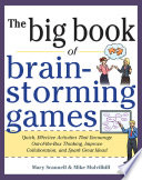 Big Book Of Brainstorming Games: Quick, Effective Activities That Encourage Out-of-the-Box Thinking, Improve Collaboration, And Spark Great Ideas! : passion and creativity innovating breakthrough products,...