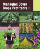Managing Cover Crops Profitably (3rd Ed. ) Book