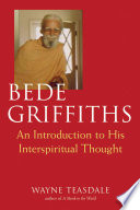Bede Griffiths Of This Champion Of Interreligious Acceptance And