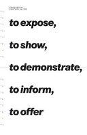 To Expose  to Show  to Demonstrate  to Inform  to Offer  K  nstlerische Praktiken Um 1990