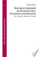 Korrelative Grammatik des Bosni(aki)schen, Kroatischen und Serbischen: Dio 1. Phonetik, Phonologie, Prosodie