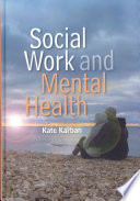 Social Work And Mental Health : addressing mental health issues, emphasizing the relevance of...