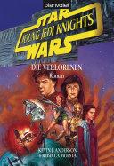 Star Wars. Young Jedi Knights 3. Die Verlorenen