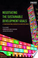 Negotiating The Sustainable Development Goals : seventeen goals and 169 targets, with...