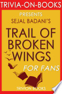 Trail of Broken Wings  A Novel by Sejal Badani  Trivia On Books