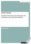 Friedrich Nietzsche in der Rezeption des Faschismus und Nationalsozialismus