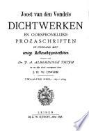Joost van den Vondel: zijne dichtwerken en oorspronklijke prozaschriften in verband met eenige levensbijzonderheden