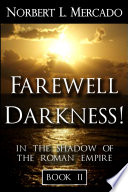 Farewell Darkness!