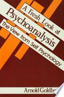 A Fresh Look at Psychoanalysis