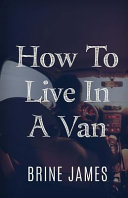 How to Live in a Van