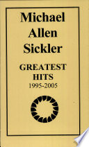 Michael Allen Sickler Greatest Hits