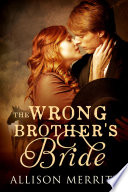 The Wrong Brother S Bride : for a lifetime? after a tragic...