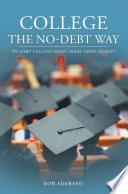 College The No Debt Way  No debt college grads share their secrets