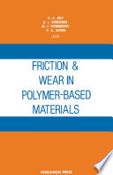 Friction And Wear In Polymer Based Materials book