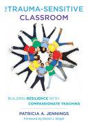 The Trauma Sensitive Classroom