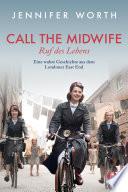 Call the Midwife   Ruf des Lebens