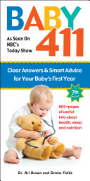 Baby 411 7th edition  America s Most Trusted Baby Book