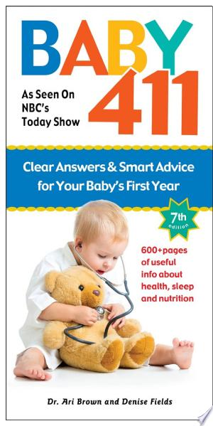 Baby 411 7th edition: America's Most Trusted Baby Book: Clear Answers & Smart Advice For Your Baby's First Year - ISBN:9781889392530