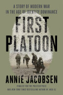 First Platoon: A Story of Modern War in the Age of Identity Dominance