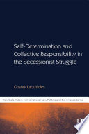 Self Determination and Collective Responsibility in the Secessionist Struggle