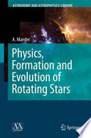 Physics  Formation and Evolution of Rotating Stars
