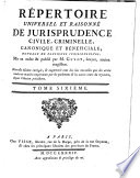 R  pertoire universel et raisonn   de jurisprudence civile  criminelle  canonique et b  neficiale