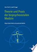 Theorie und Praxis der biopsychosozialen Medizin