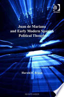 Juan De Mariana And Early Modern Spanish Political Thought