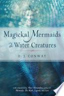 Magickal Mermaids and Water Creatures Book PDF