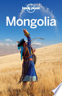 Lonely Planet Mongolia : ...
