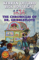 1636: The Chronicles Of Dr. Gribbleflotz : ring of fire alternate history series created...