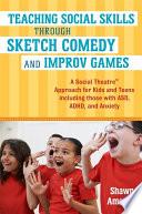 Teaching Social Skills Through Sketch Comedy And Improv Games