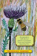 Dr  Jamoke s Little Book of Hitherto Uncompiled Facts and Curiosities about Bees