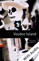 Voodoo Island   With Audio Level 2 Oxford Bookworms Library