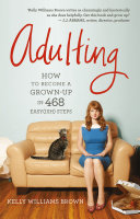 Adulting  How to become a grown up in 468 easy ish  steps