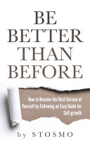 Be Better Than Before : you this book contains proven steps and strategies...