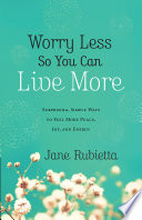 Worry Less So You Can Live More