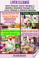 Liver Detox Liver Detox Juicer Recipes Healthy Smoothie Recipes For Liver Detox Natural Healing