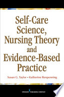 Self Care Science  Nursing Theory and Evidence Based Practice
