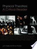 Physical Theatres  A Critical Reader