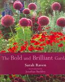 The Bold and Brilliant Garden