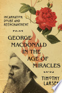 George MacDonald in the Age of Miracles Book PDF