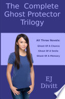 The Complete Ghost Protector Trilogy