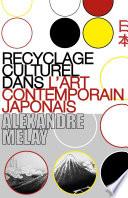 Recyclage Culturel Dans L art Contemporain Japonais