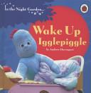 In the Night Garden  Wake Up Igglepiggle