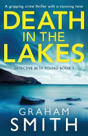 Death In The Lakes : beth young will stop at nothing in...