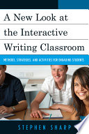 A New Look at the Interactive Writing Classroom Teachers A Variety Of New Classroom Tested