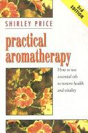 . Practical aromatherapy .