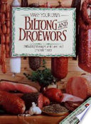 Make Your Own Biltong and Dro  wors
