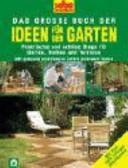 Das grosse Buch der Ideen f  r den Garten
